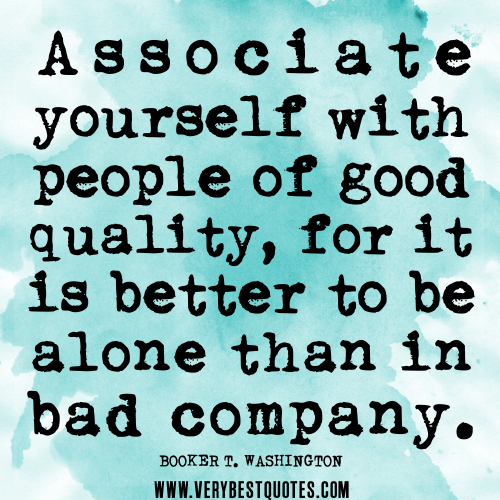 Good Quotes Bad Friends: Self-Reassessment Is Needed….