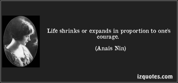 quote-life-shrinks-or-expands-in-proportion-to-one-s-courage-anais-nin-136058