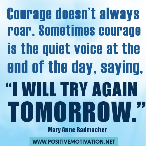 Courage-Quotes-Courage-doesn't-always-roar.-Sometimes-courage-is-the-quiet-voice-at-the-end-of-the-day